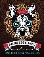 Dia De Los Perros: Libro De Colorear Para