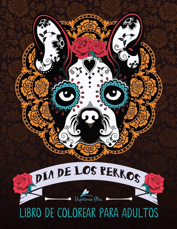 Dia De Los Perros Libro De Colorear Para Adultos Un Libro único