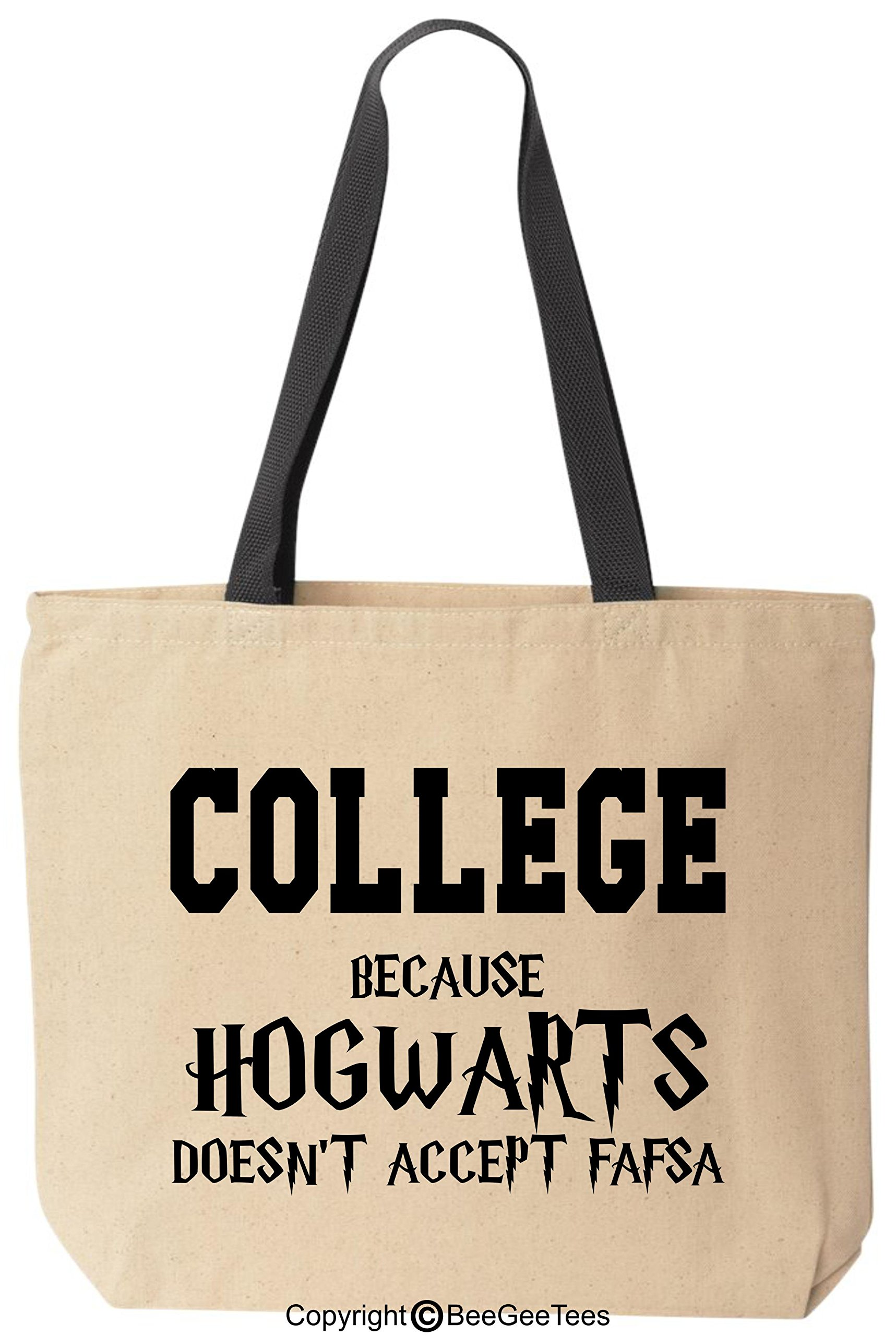 COLLEGE Because Hogwarts doesn't accept FAFSA Funny Harry Potter Reusable Canvas Tote Bag by BeeGeeTees (Black Handle)