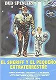 El Sheriff y el pequeño extrarrestre [DVD]