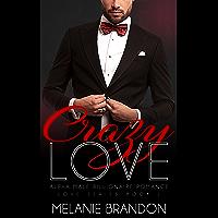 Crazy Love: Alpha Male Billionaire Romance (Love Series Book Book 1) (English Edition)