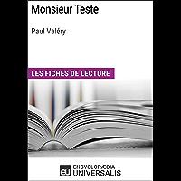 Monsieur Teste de Paul Valéry: Les Fiches de lecture d'Universalis (French Edition)