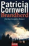 Brandherd: Band 9 - Ein Kay-Scarpetta-Roman