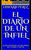 EL DIARIO DE UN INFIEL: La infidelidad y su régimen de consecuencia. (Aniversario. nº 41)