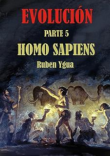 HOMO SAPIENS (EVOLUCIÓN nº 5) (Spanish Edition)