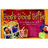 God's Good Gifts: A Scrapbooking Bible Study for Women's Groups (Group's Scripture Scrapbooks)