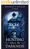 Hunting Down the Darkness (The Alderman James Mystery Thriller Series Book 3)