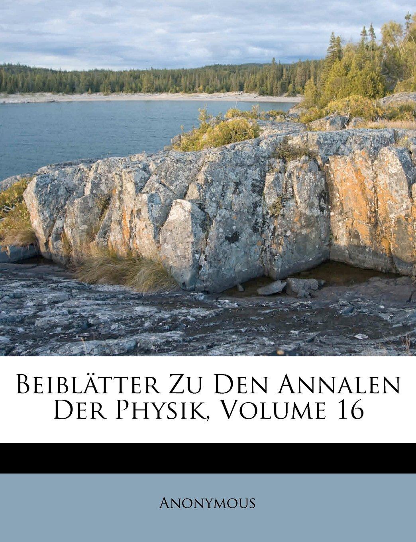 Beiblätter Zu Den Annalen Der Physik, Volume 16 (Afrikaans Edition) pdf epub