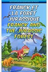 Franck et la Forêt Jurassique Franck and the Jurassic Forest: Livre d'images bilingue Français-Anglais pour enfants, Children's Bilingual Picture Book ... Stories for Children t. 1) (French Edition) Kindle Edition