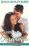 Caribbean Casanova (Under the Caribbean Sun Book 2)