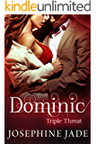 Dominic: A Bad Boy Mafia Dark Romance (Triple Threat)