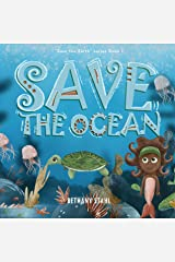 Save the Ocean (Save the Earth Book 1) Kindle Edition