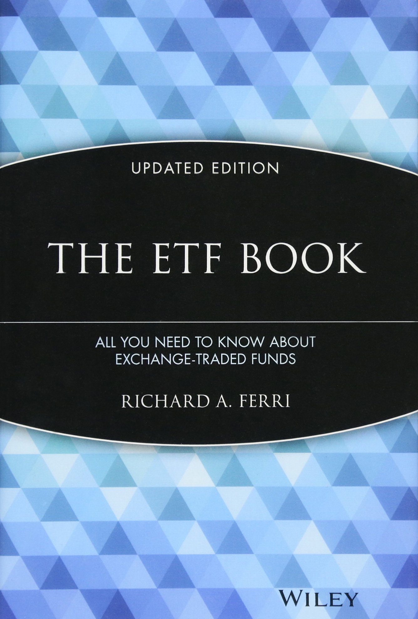 The Etf Book: All You Need To Know About Exchangetraded Funds: Richard A  Ferri: 9780470537466: Amazon: Books