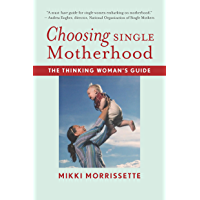 Choosing Single Motherhood: The Thinking Woman's Guide (English Edition)