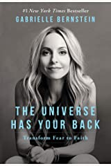 The Universe Has Your Back: Transform Fear to Faith Hardcover