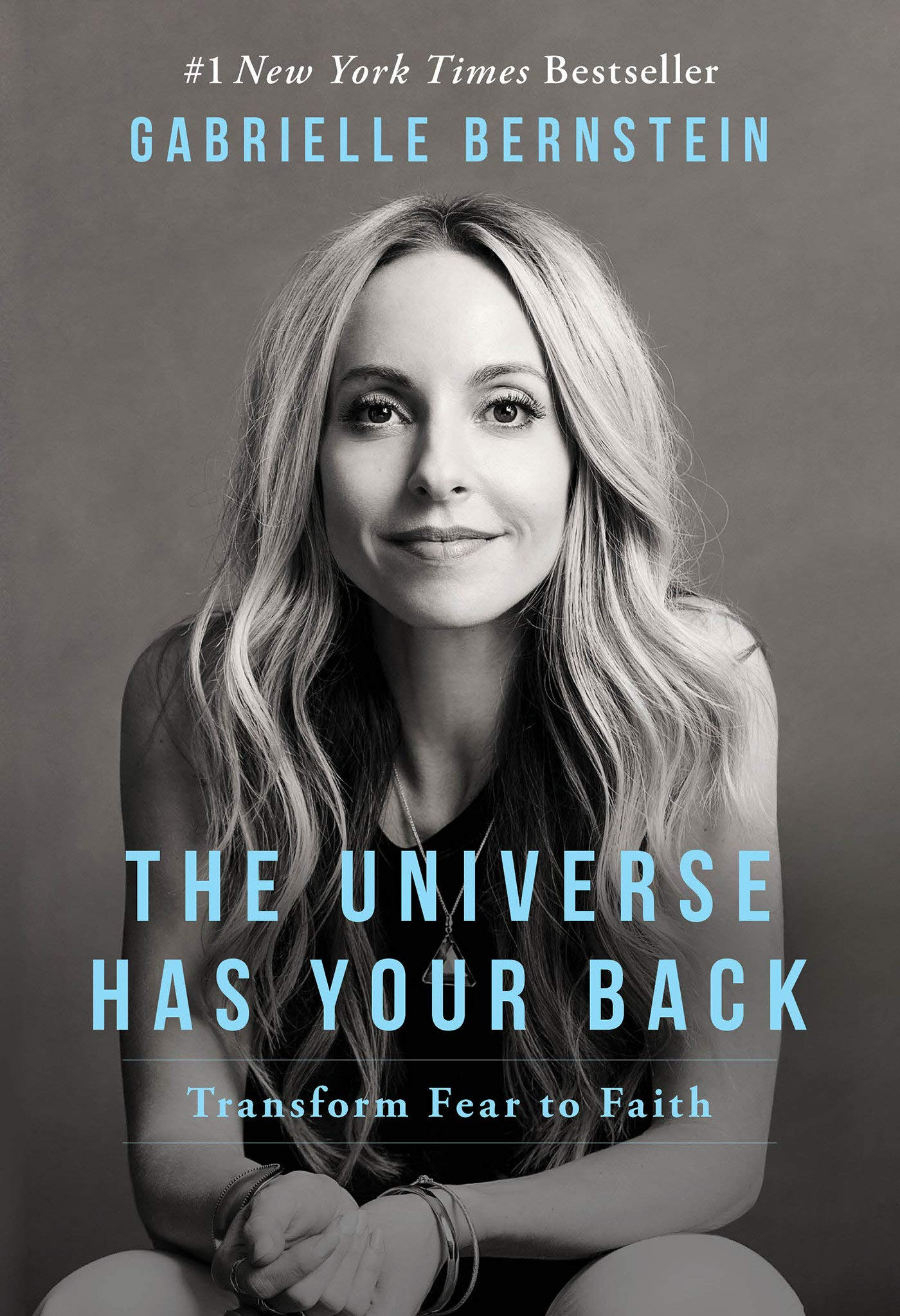 The Universe Has Your Back: Transform Fear to Faith: Bernstein, Gabrielle:  9781401946548: Amazon.com: Books
