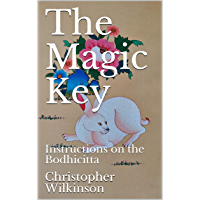 The Magic Key: Instructions on the Bodhicitta (English Edition)