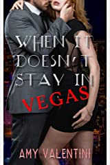 When It Doesn't Stay In Vegas Kindle Edition