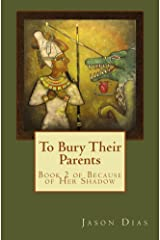 To Bury Their Parents (Because of Her Shadow Book 2) Kindle Edition