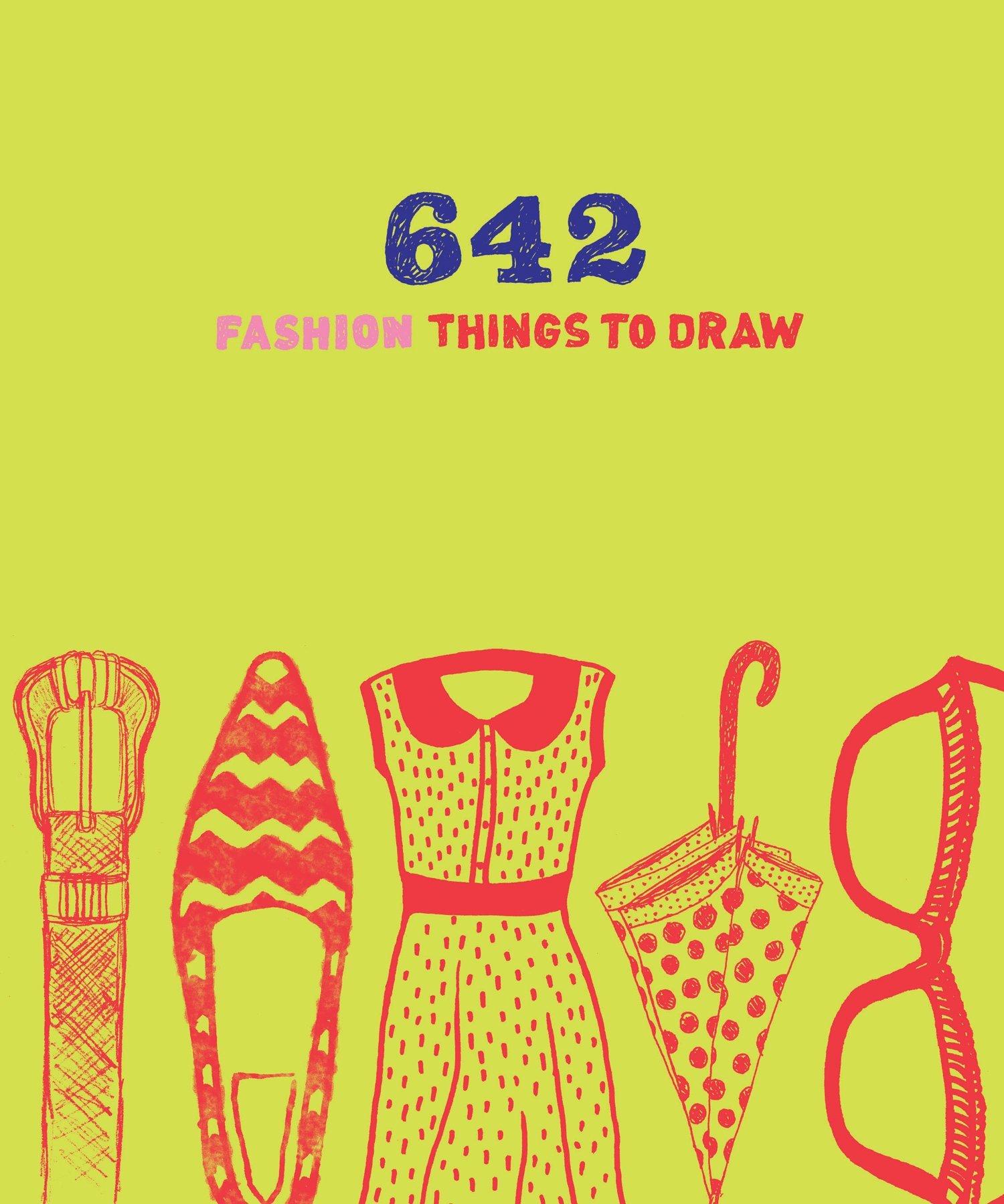 Read Online 642 Fashion Things to Draw pdf epub