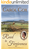 Road to Forgiveness (Arizona Territory Brides Book 3)