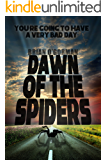 Dawn of the Spiders