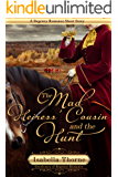 The Mad Heiress' Cousin and the Hunt: A Regency Romance Short Story (Gentlemen of Regency Romance Book 5)