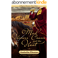 The Mad Heiress' Cousin and the Hunt: A Regency Romance Short Story (Gentlemen of Regency Romance Book 5) (English Edition)