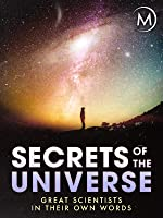 Secrets of the Universe: Great Scientists in their Own Words