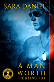 A Man Worth Fighting For (Wiccan Haus #2)