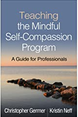 Teaching the Mindful Self-Compassion Program: A Guide for Professionals Paperback