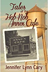 Tales of the Hob Nob Annex Cafe Kindle Edition