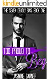 Too Proud to Beg (The Seven Deadly Sins Book 1)