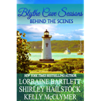 Blythe Cove Seasons: Behind The Scenes (Tales From Blythe Cove Manor Book 5)