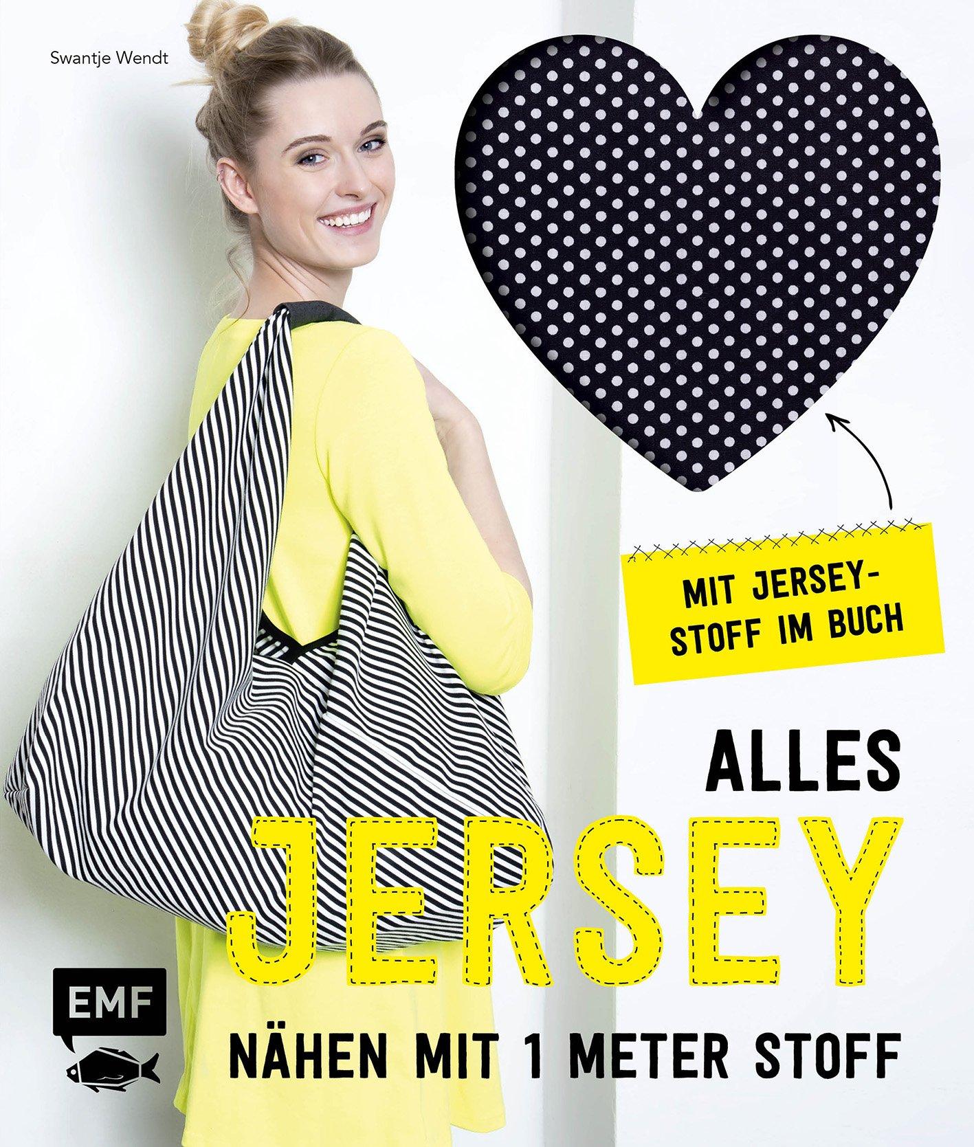 Alles Jersey – Nähen mit 1 Meter Stoff: Kleidung, Accessoires und mehr - Mit Jersey-Stoff im Buch