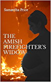 The Amish Firefighter's Widow (Expectant Amish Widows Book 8)