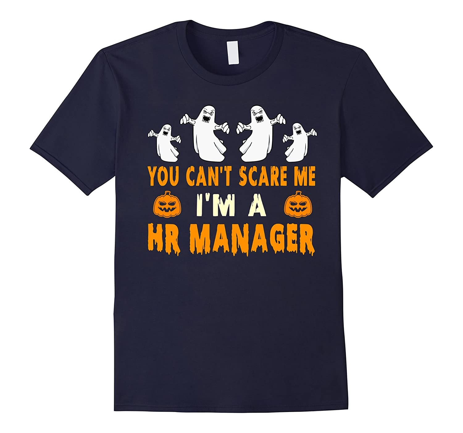 You Cant Scare Me - I'm A Hr Manager T Shirt-TH