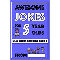 Awesome Jokes For 5 Year Olds: Silly Jokes For Kids Aged 5 (Jokes For kids 5-9 Book 1) (English Edition)
