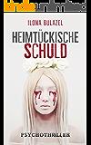 Heimtückische Schuld: Psychothriller