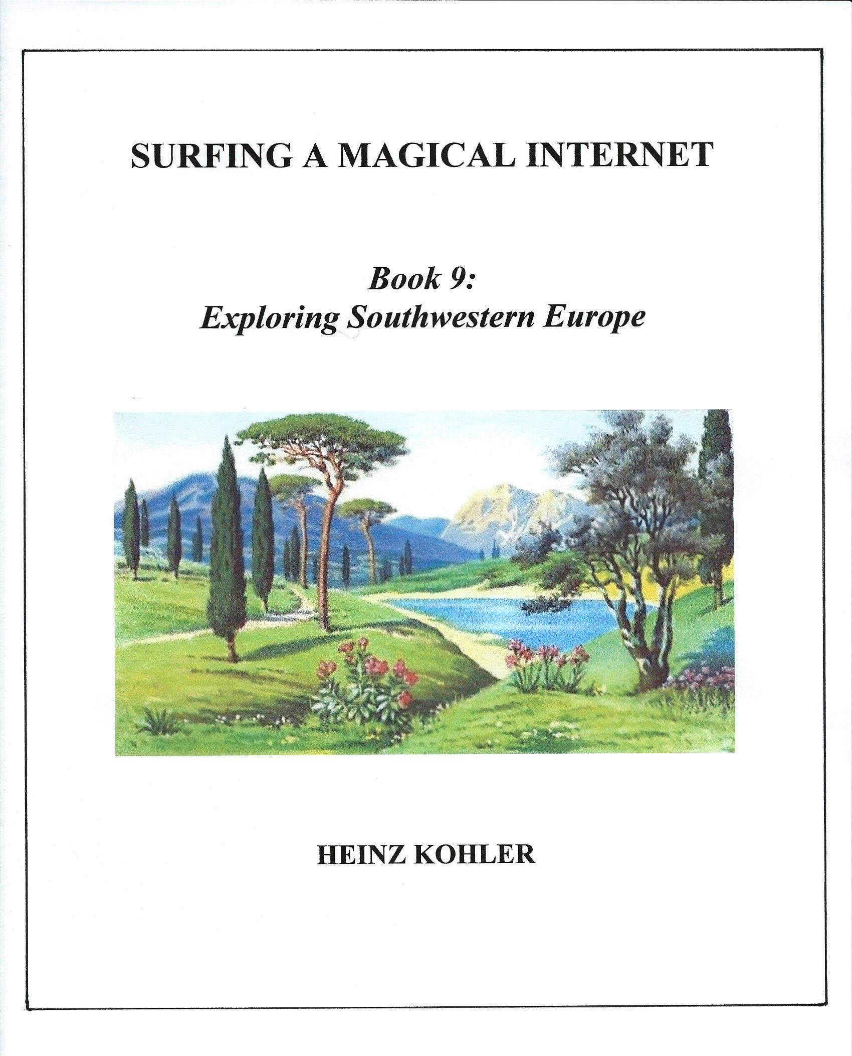 Exploring Southwestern Europe  SURFING A MAGICAL INTERNET Book 9   English Edition