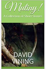 Mutiny!: A Collection of Short Stories Kindle Edition