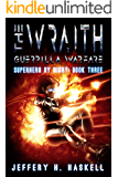 The Wraith : Guerrilla Warfare (Superhero by Night Book 3)