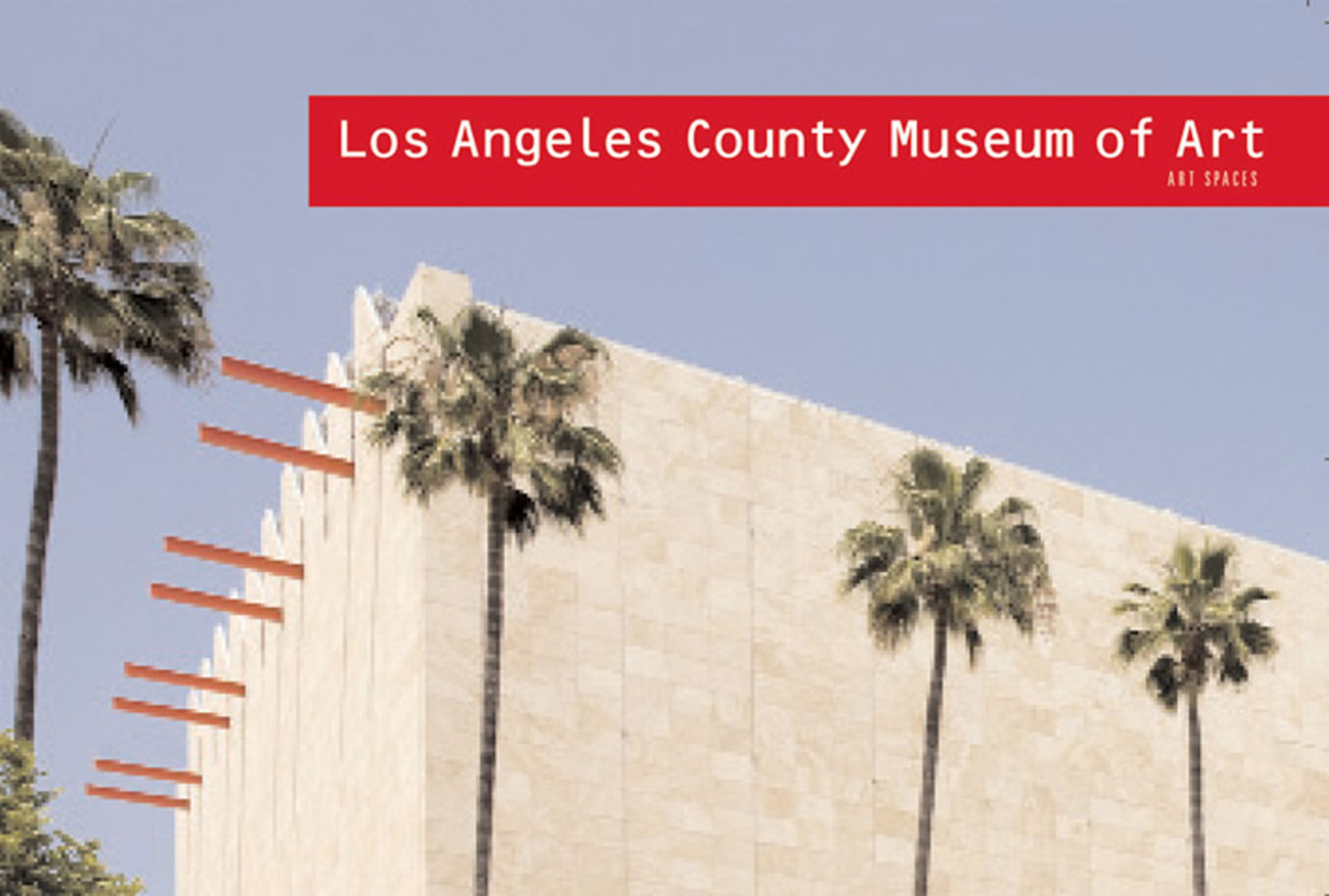 Los Angeles County Museum of Art: Art Spaces PDF