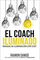El Coach Iluminado: Manual De Iluminación Low