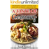 A Taste of Germany: Traditional German Cooking Made Easy with Authentic German Recipes (Best Recipes from Around the World Bo