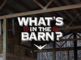 What's in the Barn? Season 1
