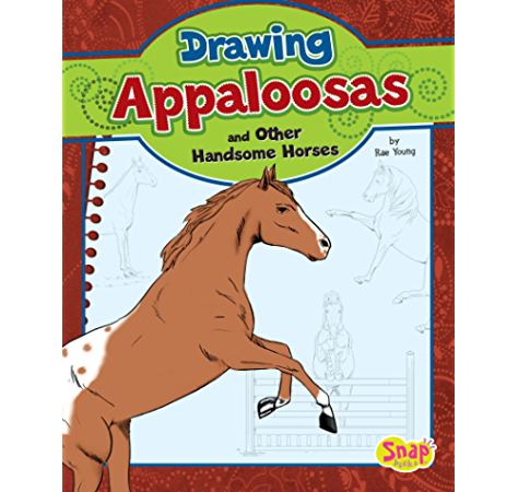 Drawing Appaloosas And Other Handsome Horses Drawing Horses Kindle Edition By Young Rae Q2amedia Services Private Ltd Children Kindle Ebooks Amazon Com