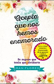 Acepta que nos hemos enamorado (Juvenil) (Spanish Edition)