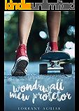 Wonderwall: Meu Protetor
