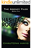 Hashtag Rogue (The Agency Files Book 5)